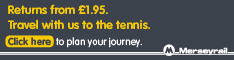 Great days out start on the train. Travel with Merseyrail to the tennis.